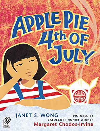 APPLE PIE ON THE 4TH OF JULY: Wong, Janet S.