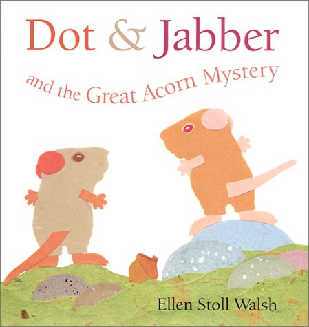 9780152026028: Dot & Jabber and the Great Acorn Mystery (Dot and Jabber)