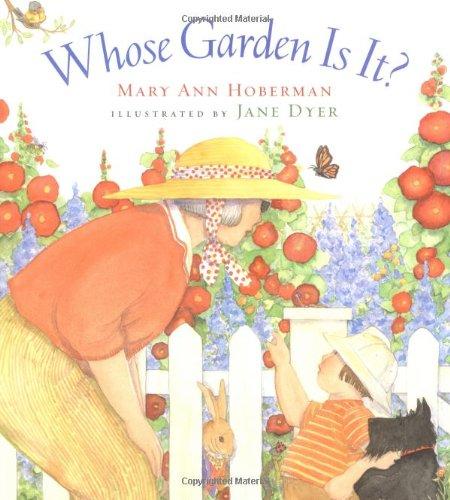 Whose Garden Is It?: Hoberman, Mary Ann