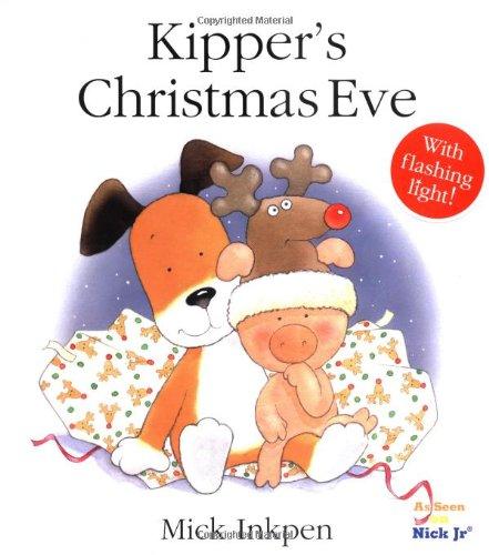Kipper's Christmas Eve: Mick Inkpen