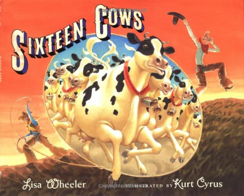 Sixteen Cows (0152026762) by Lisa Wheeler; Kurt Cyrus