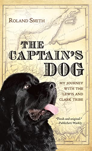 The Captain's Dog : My Journey with the Lewis and Clark Tribe