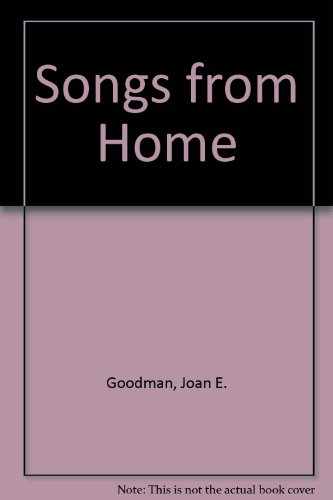 Songs from Home: Goodman, Joan Elizabeth