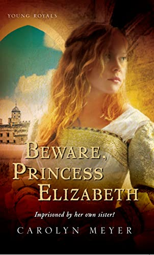 9780152045562: Beware, Princess Elizabeth (Young Royals Books (Quality))