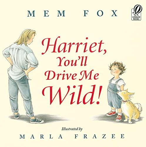 9780152045982: Harriet, You'll Drive Me Wild!