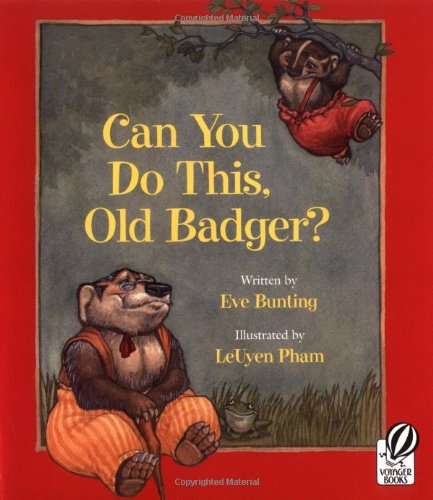 Can You Do This, Old Badger? (Badger Books): Bunting, Eve
