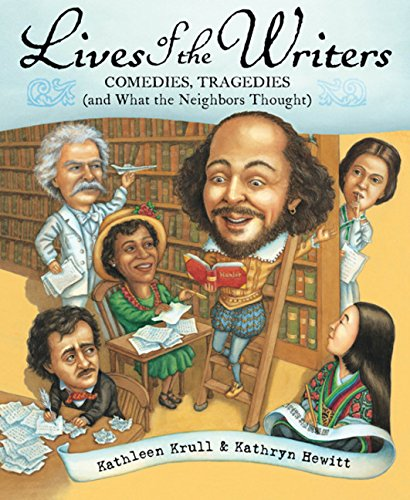 9780152046064: Lives of the Writers: Comedies, Tragedies (and What the Neighbors Thought)