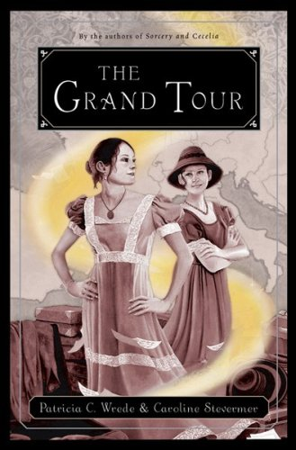 9780152046163: The Grand Tour: Being a Revelation of Matters of High Confidentiality and Greatest Importance, Including Extracts from the Intimate Diary of a Noblewoman and the Swor
