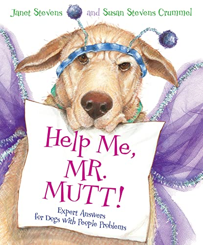9780152046286: Help Me, Mr. Mutt!: Expert Answers for Dogs with People Problems