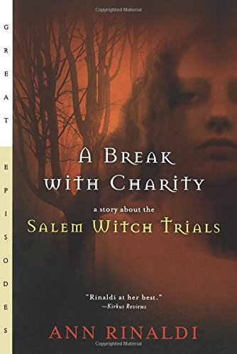 9780152046828: A Break with Charity: A Story about the Salem Witch Trials (Great Episodes)