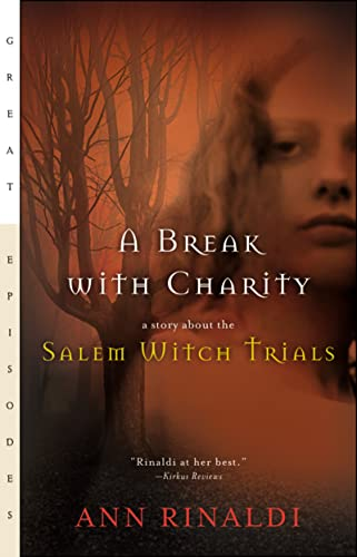 9780152046828: A Break with Charity: A Story about the Salem Witch Trials