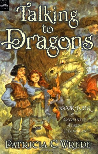 9780152046910: Talking to Dragons: The Enchanted Forest Chronicles, Book Four