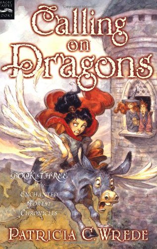 9780152046927: Calling on Dragons: The Enchanted Forest Chronicles, Book Three