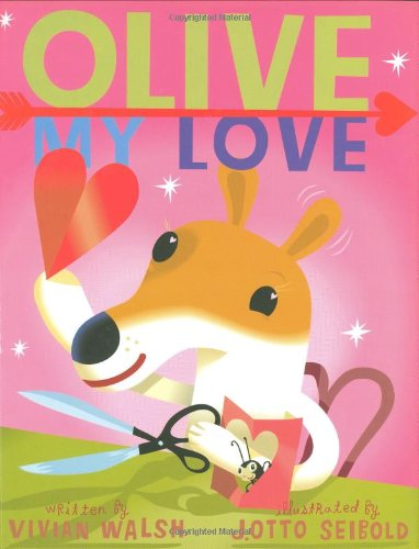 Olive My Love: Seibold, J. Otto and Walsh, Vivian