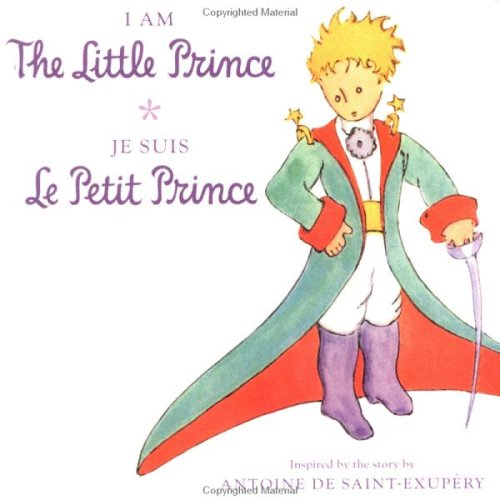 I Am The Little Prince - Je: Antoine De Saint-Exupery