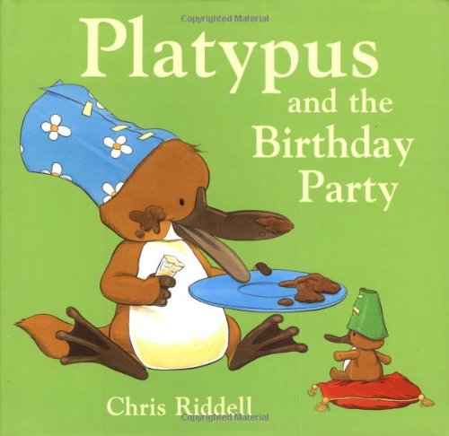 Platypus and the Birthday Party (0152047530) by Chris Riddell