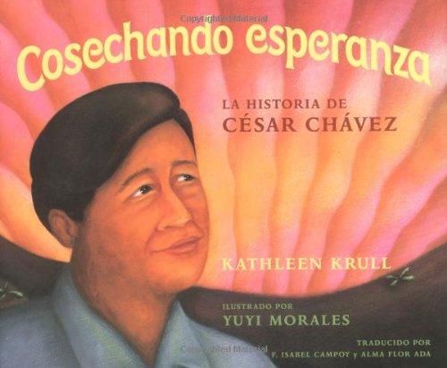 9780152047559: Cosechando esperanza: La historia de Cesar Chavez (Spanish Edition)