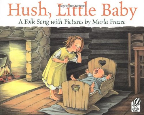 9780152047610: Hush, Little Baby: A Folk Song with Pictures