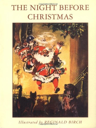 The Night Before Christmas: A Visit from St. Nicholas: Clement C. Moore, Reginald Birch (...