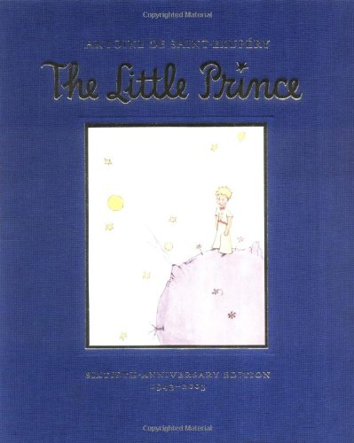 9780152048044: The Little Prince: Sixtieth-Anniversary Gift Edition