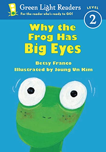 Why the Frog Has Big Eyes (Green Light Readers Level 2): Franco, Betsy