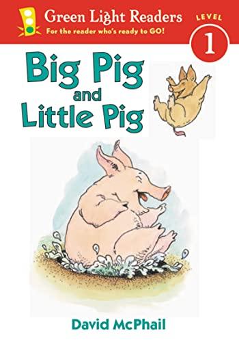 9780152048570: Big Pig and Little Pig (Green Light Readers Level 1)