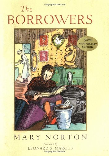 9780152049287: The Borrowers: Fiftieth-Anniversary Gift Edition