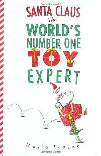 9780152049706: Santa Claus The World's Number One Toy Expert