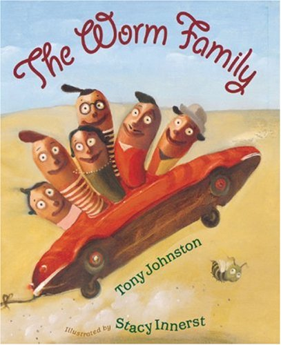 The Worm Family (Bccb Blue Ribbon Picture Book Awards (Awards)) (0152050116) by Johnston, Tony