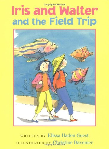 9780152050146: Iris and Walter and the Field Trip