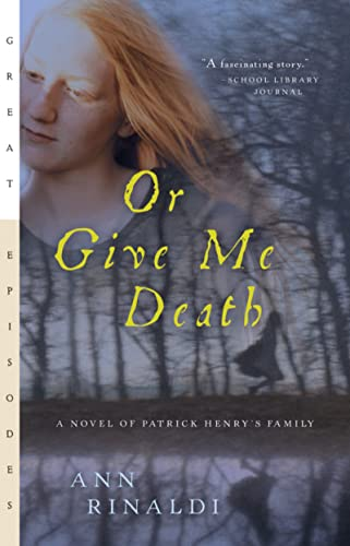 9780152050764: Or Give Me Death: A Novel Of Patrick Henry's Family (Great Episodes)