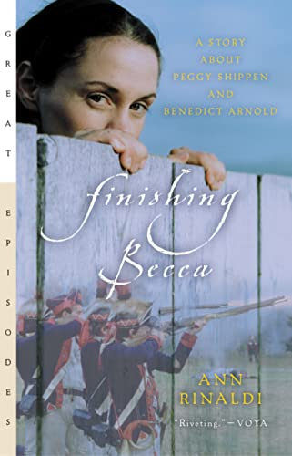 9780152050795: Finishing Becca: A Story about Peggy Shippen and Benedict Arnold (Great Episodes)