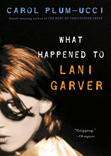 9780152050887: What Happened to Lani Garver