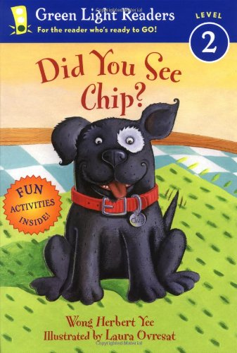 Did You See Chip? (Green Light Readers Level 2): Yee, Wong Herbert