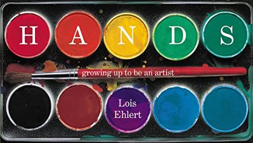 9780152051075: Hands: Growing Up to Be an Artist