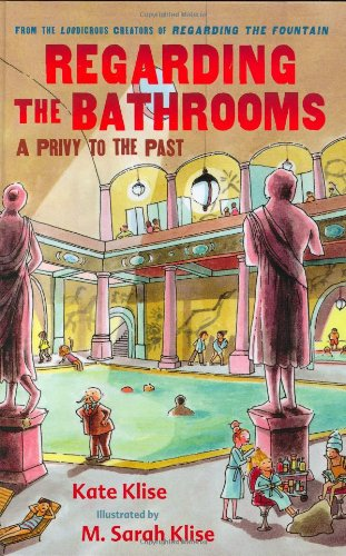 9780152051648: Regarding the Bathrooms: A Privy to the Past