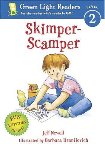 Skimper-Scamper (Green Light Readers Level 2): Newell, Jeff; Hranilovich, Barbara [Illustrator]