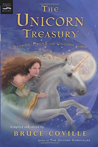 9780152052164: The Unicorn Treasury: Stories, Poems, and Unicorn Lore (Magic Carpet Books)