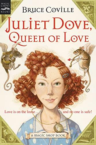 9780152052171: Juliet Dove, Queen of Love (Magic Shop Books (Paperback))