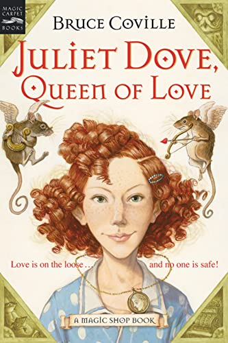 9780152052171: Juliet Dove, Queen of Love: A Magic Shop Book