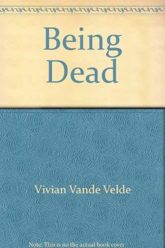 9780152052409: Being Dead