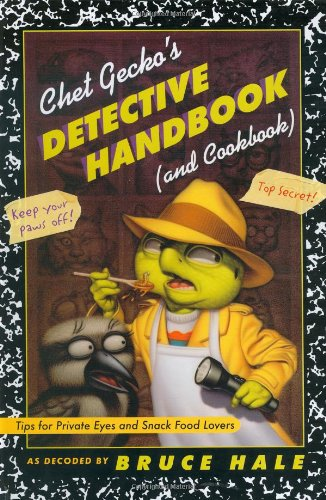 9780152052881: Chet Gecko's Detective Handbook (and Cookbook): Tips for Private Eyes and Snack Food Lovers