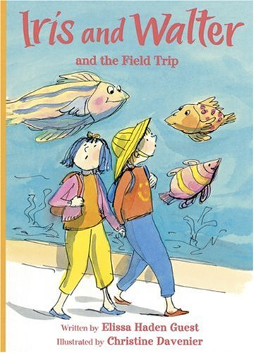 9780152053703: Iris and Walter and the Field Trip