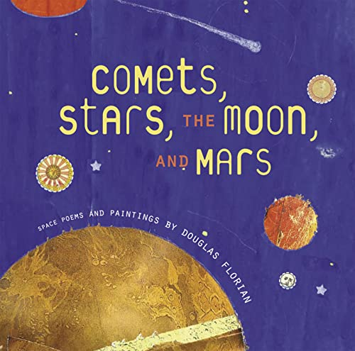 9780152053727: Comets, Stars, the Moon, and Mars: Space Poems and Paintings