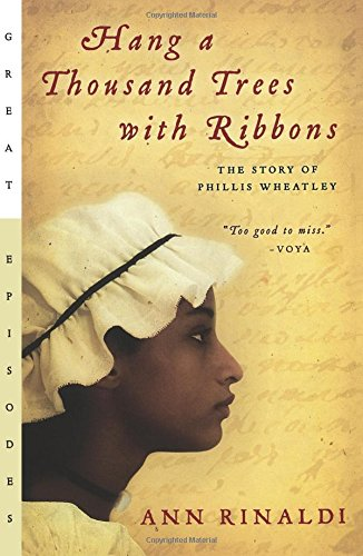 9780152053932: Hang a Thousand Trees with Ribbons: The Story of Phillis Wheatley (Great Episodes)