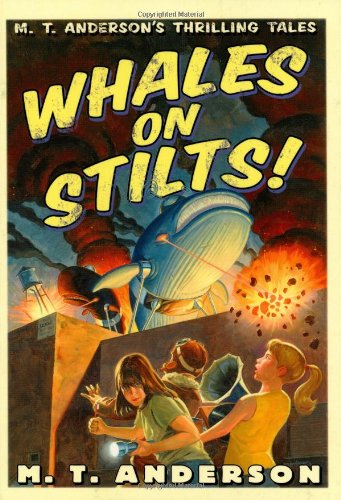 9780152053949: Whales on Stilts (M.T. Anderson's Thrilling Tales)