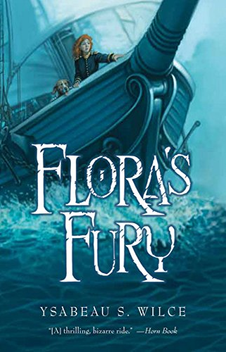 9780152054151: Flora's Fury: How a Girl of Spirit and a Red Dog Confound Their Friends, Astound Their Enemies, and Learn the Importance of Packing Light