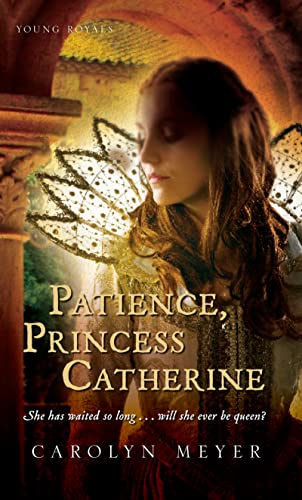 9780152054472: Patience, Princess Catherine (Young Royals Books (Quality))