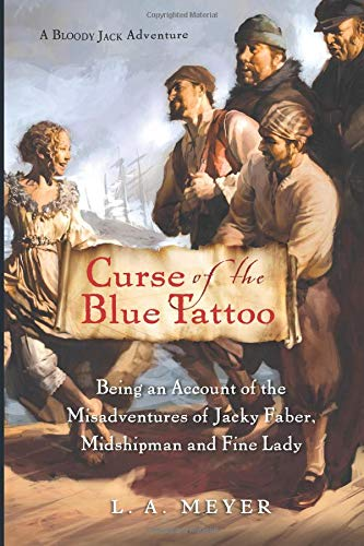 9780152054595: Curse of the Blue Tattoo: Being an Account of the Misadventures of Jacky Faber, Midshipman and Fine Lady (Bloody Jack Adventures)
