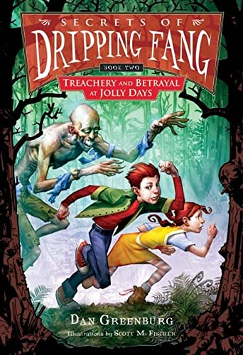 Secrets of Dripping Fang, Book Two: Treachery and Betrayal at Jolly Days (0152054634) by Greenburg, Dan